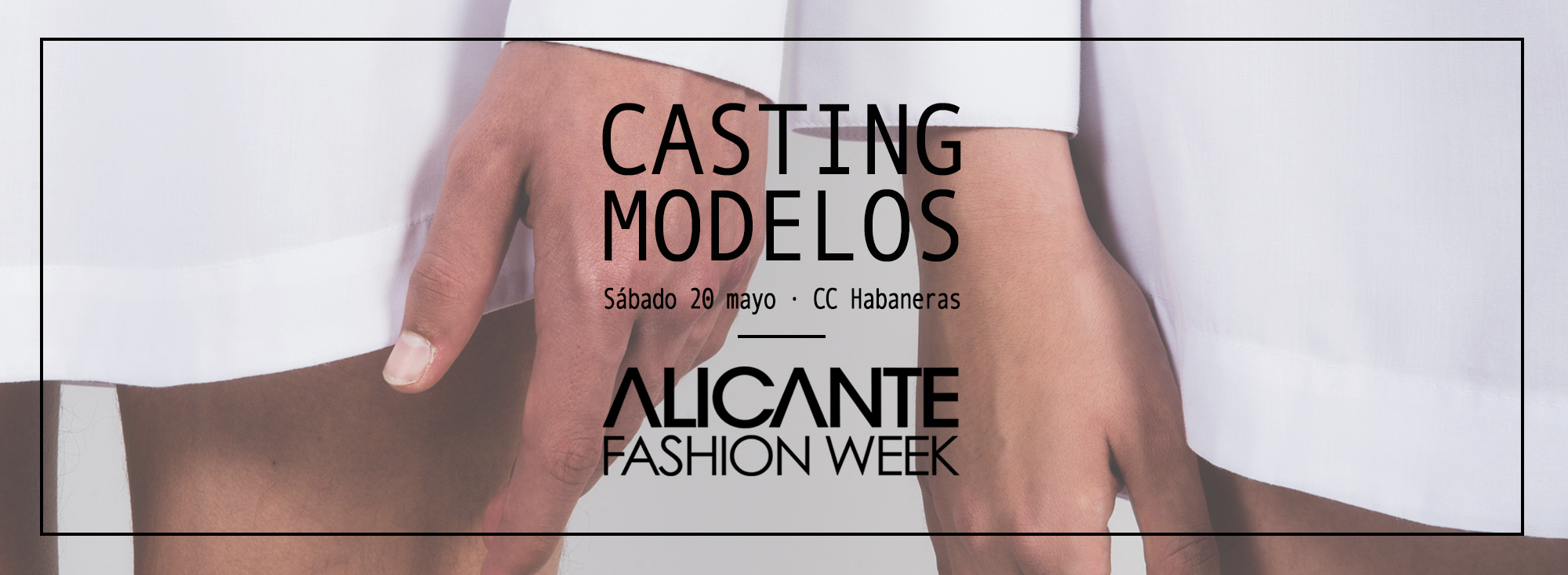 Casting Modelos Alicante Fashion Week 2017